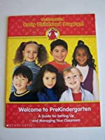 Welcome to PreKindergarten: A Guide for Setting Up and Managing Your Classroom (Scholastic Early Childhood Program) 0439419387 Book Cover