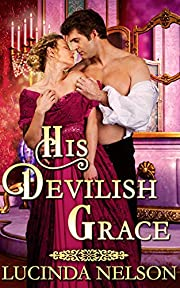 His Devilish Grace: A Steamy Historical Regency Romance Novel