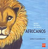 Bichos da Terra dos Bichos. Africanos
