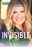 Living the Invisible Disability: Coping with Post Concussion Syndrome Traumatic Brain Injury & Depression