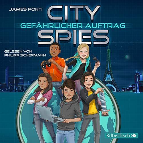 Gefährlicher Auftrag: City Spies 1