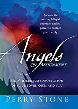 Angels On Assignment  GOD s Relentless Protection of Your Loved Ones and You