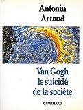 Van Gogh le suicidé de la société. - gallimard - 01/01/1990