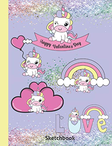 Happy Valentine's Day Sketchbook: Unicorn Children Doodling Pad For Drawing - Best Cute Kids Kawaii Graphics Sketch Book - Blank Notebook For Girls & ... Ages 4 5 6 7 8 9 - Purple Cover 8.5'x 11'
