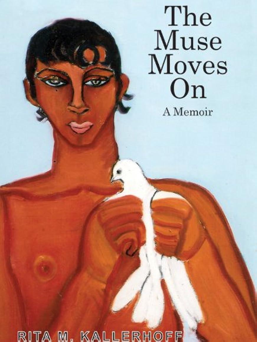 大胆な賞賛かもしれないThe Muse Moves On: a memoir (English Edition)
