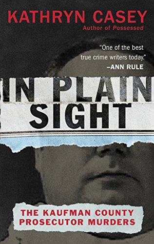 In Plain Sight: The Kaufman County Prosecutor Murders