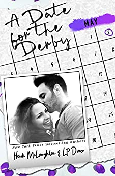 A Date for the Derby (The Dating Series Book 5) by [L.P. Dover, Heidi McLaughlin]