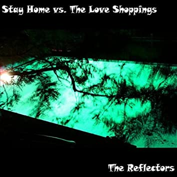 Stay Home vs. The Love Shoppings