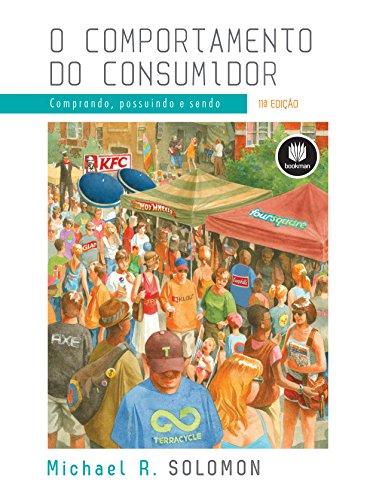 O Comportamento do Consumidor: Comprando, Possuindo e Sendo