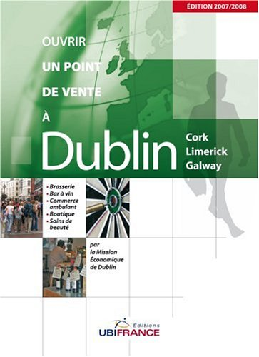 Ouvrir un point de vente à Dublin : Cork, Limerick, Galway