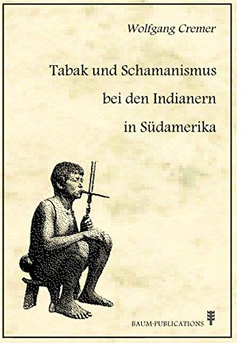 Tabak und Schamanismus bei den Indianern in Südamerika