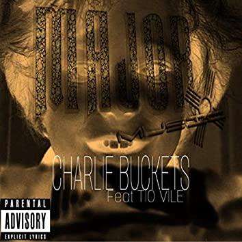Charlie Buckets (feat. T.I.O. Vile)