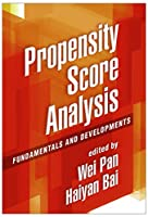 Propensity Score Analysis: Fundamentals and Developments