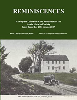 Reminiscences: A Complete Collection of the Newsletters of the Hawke Historical Society (Danville, New Hampshire)
