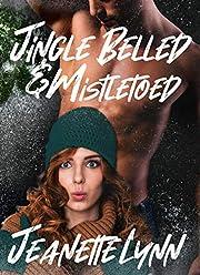 Jingle Belled & Mistletoed (A bit of Serendipity Book 1)