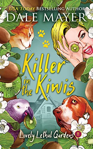 Killer in the Kiwis (Lovely Lethal Gardens Book 11) by [Dale Mayer]