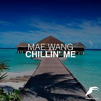 Chillin' Me