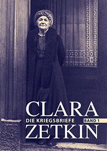 Clara Zetkin - Die Kriegsbriefe. Band 1