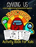 Among Us Activity Book For Kids: 115+ Pages An Incredible Activity Book For Fans Among Us. Word Search, Maze Game, Coloring Book And Matching. ... Fans With A Lot Of Beauty Images Of Among Us
