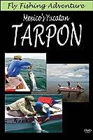Fly Fishing Adventure, Mexico's Yucatan Tarpon
