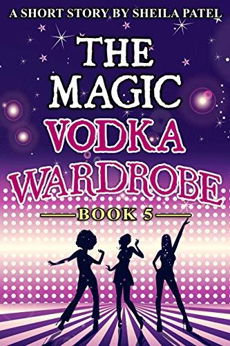 The Magic Vodka Wardrobe by Sheila Patel ebook deal