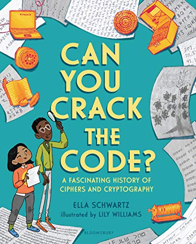 Can You Crack the Code?: A Fascinating History of Ciphers and Cryptography (English Edition)