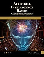 Artificial Intelligence Basics: A Self-Teaching Introduction Front Cover