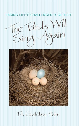 The Birds Will Sing Again: Facing Life'S Challenges Together (English Edition)