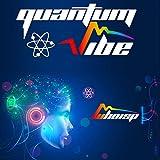 Quantum Vibe [Explicit]