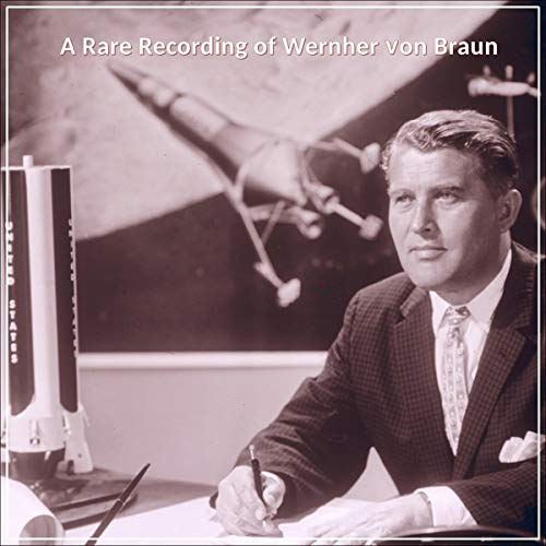 A Rare Recording of Wernher von Braun audiobook cover art