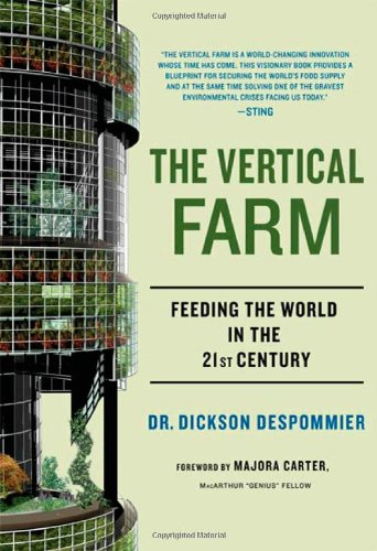 Image OfThe Vertical Farm: Feeding The World In The 21st Century