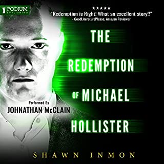 The Redemption of Michael Hollister     A Middle Falls Time Travel Series, Book 2              Written by:                                                                                                                                 Shawn Inmon                               Narrated by:                                                                                                                                 Johnathan McClain                      Length: 7 hrs and 17 mins     1 rating     Overall 5.0