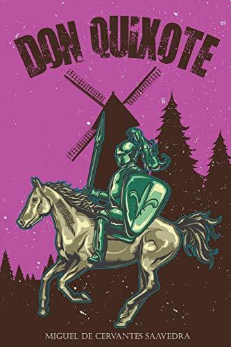 Don Quixote by Miguel De Cervantes Saavedra: Annotated