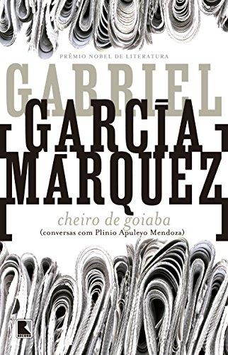 Cheiro de Goiaba: Conversas com Plinio Apuleyo Mendoza