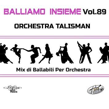 Balliamo insieme, Vol. 89 (Mix di ballabili per orchestra)