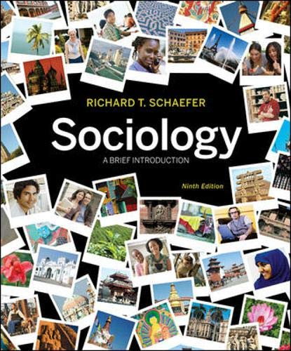 Compare Textbook Prices for Sociology A Brief Introduction 9 Edition ISBN 9780073528267 by Richard T. Schaefer