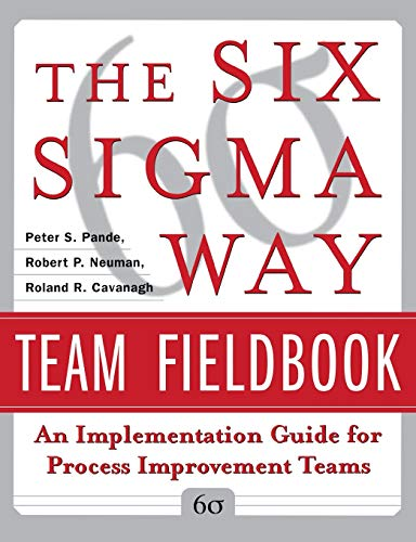 business quality controls The Six Sigma Way Team Fieldbook: An Implementation Guide for Process Improvement Teams