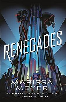Renegades: Renegades Book 1 by [Marissa Meyer]