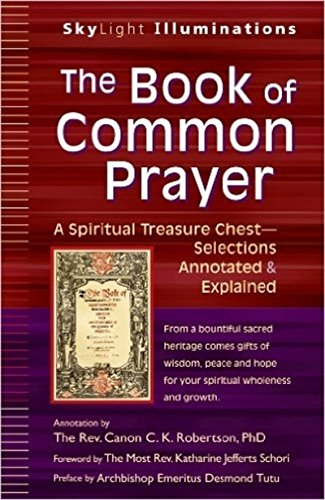 The Book of Common Prayer: A Spiritual Treasure Chest?Selections Annotated & Explained (SkyLight Illuminations)