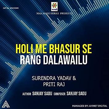 Holi Me Bhasur Se Rang Dalawailu