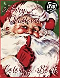 Merry Christmas Coloring Book: A Nostalgic Trip with Old Saint Nick (Artimorean Vintage Coloring Books)