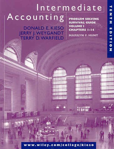 Intermediate Accounting, Volume 1, Chapters 1-14, Problem Solving Survival Guide, 10th Edition