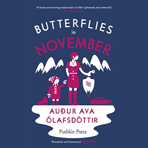 Butterflies in November                   By:                                                                                                                                 Audur Ava Olafsdottir                               Narrated by:                                                                                                                                 Angele Masters                      Length: 7 hrs and 35 mins     25 ratings     Overall 3.3
