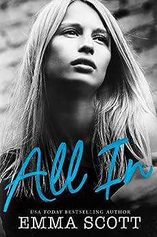 All In (Full Tilt Duet Book 2) by [Emma Scott]
