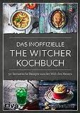 Das inoffizielle The-Witcher-Kochbuch: 50 fantastische Rezepte aus der Welt des Hexers