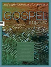 Gospel Improv: Jazz-Style Improvisations for Solo Piano