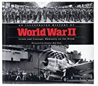 An Illustrated History of World War II: Crisis and Courage: Humanity on the Brink