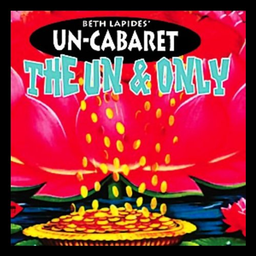 The Un and Only Audiobook By Un-Cabaret cover art