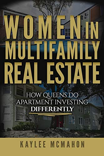 Compare Textbook Prices for Women in Multifamily Real Estate: How Queens Do Apartment Investing Differently  ISBN 9781946694485 by McMahon, Kaylee