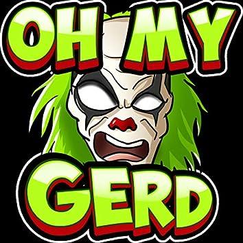 Oh My Gerdy